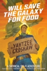 Will Save the Galaxy for Food - eBook