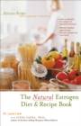 The Natural Estrogen Diet and Recipe Book : Delicious Recipes for a Healthy Lifestyle - eBook