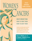 Women's Cancers : How to Prevent Them, How to Treat Them, How to Beat Them - eBook