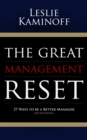 The Great Management Reset : 27 Ways to be a Better Manager (of Anything) - eBook