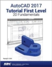 AutoCAD 2017 Tutorial First Level 2D Fundamentals - Book