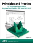 Principles and Practice An Integrated Approach to Engineering Graphics and AutoCAD 2017 - Book