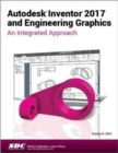 Autodesk Inventor 2017 and Engineering Graphics - Book