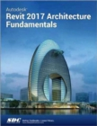 Autodesk Revit 2017 Architecture Fundamentals (ASCENT) - Book