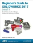 Beginner's Guide to SOLIDWORKS 2017 - Level II (Including unique access code) - Book