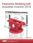 Parametric Modeling with Autodesk Inventor 2018 - Book