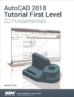 AutoCAD 2018 Tutorial First Level 2D Fundamentals - Book