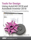 Tools for Design Using AutoCAD 2018 and Autodesk Inventor 2018 - Book