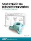 SOLIDWORKS 2018 and Engineering Graphics : An Integrated Approach - Book