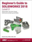 Beginner's Guide to SOLIDWORKS 2018 - Level II - Book