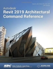 Autodesk Revit 2019 Architectural Command Reference - Book