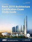 Autodesk Revit 2019 Architecture Certification Exam Study Guide - Book