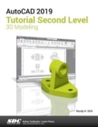 AutoCAD 2019 Tutorial Second Level 3D Modeling - Book