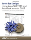 Tools for Design Using AutoCAD 2019 and Autodesk Inventor 2019 - Book