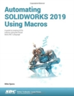 Automating SOLIDWORKS 2019 Using Macros - Book