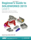 Beginner's Guide to SOLIDWORKS 2019 - Level II - Book