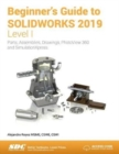 Beginner's Guide to SOLIDWORKS 2019 - Level I - Book