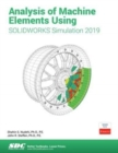 Analysis of Machine Elements Using SOLIDWORKS Simulation 2019 - Book