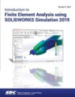 Introduction to Finite Element Analysis Using SOLIDWORKS Simulation 2019 - Book