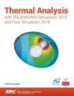Thermal Analysis with SOLIDWORKS Simulation 2019 - Book