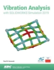 Vibration Analysis with SOLIDWORKS Simulation 2019 - Book