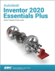 Autodesk Inventor 2020 Essentials Plus - Book