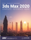Kelly L. Murdock's Autodesk 3ds Max 2020 Complete Reference Guide - Book