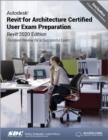 Autodesk Revit for Architecture Certified User Exam Preparation (Revit 2020 Edition) - Book