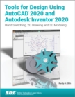 Tools for Design Using AutoCAD 2020 and Autodesk Inventor 2020 - Book