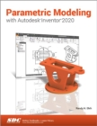 Parametric Modeling with Autodesk Inventor 2020 - Book