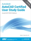 Autodesk AutoCAD Certified User Study Guide (AutoCAD 2020 Edition) - Book