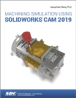 Machining Simulation Using SOLIDWORKS CAM 2019 - Book