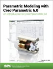 Parametric Modeling with Creo Parametric 6.0 - Book