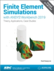 Finite Element Simulations with ANSYS Workbench 2019 - Book