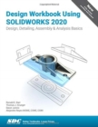 Design Workbook Using SOLIDWORKS 2020 - Book
