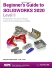 Beginner's Guide to SOLIDWORKS 2020 - Level II - Book