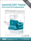 AutoCAD 2021 Tutorial First Level 2D Fundamentals - Book