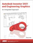 Autodesk Inventor 2021 and Engineering Graphics - Book