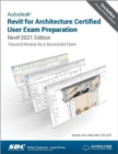 Autodesk Revit for Architecture Certified User Exam Preparation : Revit 2021 Edition - Book