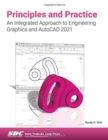 Principles and Practice An Integrated Approach to Engineering Graphics and AutoCAD 2021 - Book