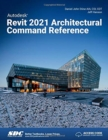 Autodesk Revit 2021 Architectural Command Reference - Book