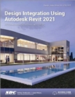 Design Integration Using Autodesk Revit 2021 - Book