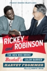 Rickey and Robinson : The Men Who Broke Baseball's Color Barrier - eBook