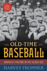 Old Time Baseball : America's Pastime in the Gilded Age - eBook