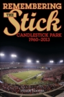 Remembering the Stick : Candlestick Park-1960-2013 - eBook