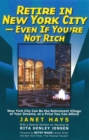 Retire in New York City : Even if You're Not Rich - eBook