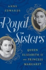 Royal Sisters : Queen Elizabeth II and Princess Margaret - Book