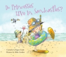 Do Princesses Live in Sandcastles? - eBook