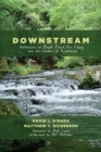 Downstream : Reflections on Brook Trout, Fly Fishing, and the Waters of Appalachia - eBook