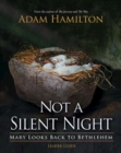 Not a Silent Night Leader Guide : Mary Looks Back to Bethlehem - eBook